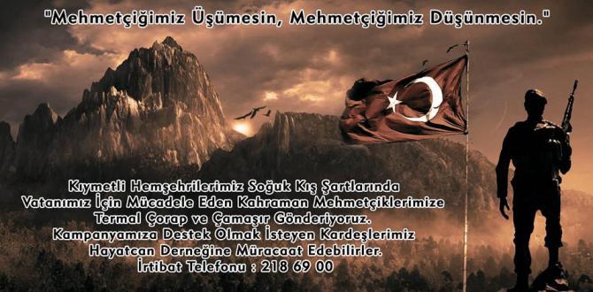 """""""Mehmetçiğimiz Üşümesin, Mehmetçiğimiz Düşünmesin."""""""