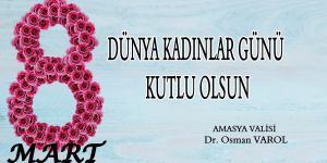 VALİMİZ DR. OSMAN VAROL'UN 8 MART DÜNYA KADINLAR GÜNÜ MESAJI