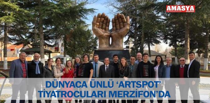 DÜNYACA ÜNLÜ 'ARTSPOT' TİYATROCULARI MERZİFON'DA