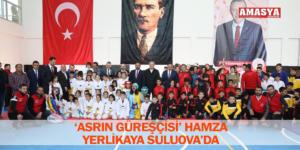 'ASRIN GÜREŞÇİSİ' HAMZA YERLİKAYA SULUOVA'DA