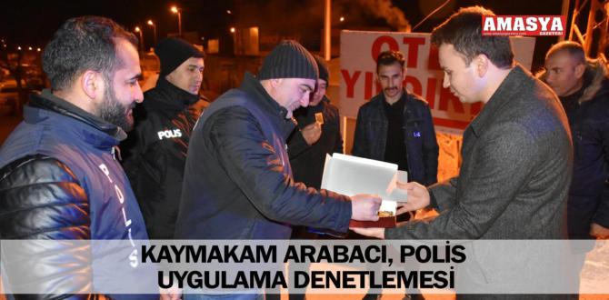 KAYMAKAM ARABACI, POLİS UYGULAMA DENETLEMESİ
