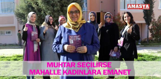 MUHTAR SEÇİLİRSE MAHALLE KADINLARA EMANET