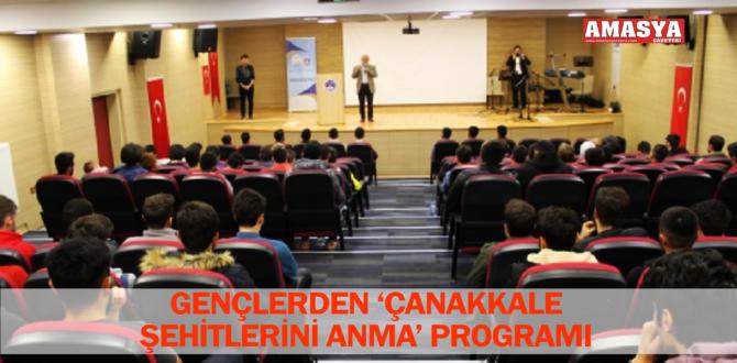 GENÇLERDEN 'ÇANAKKALE ŞEHİTLERİNİ ANMA' PROGRAMI