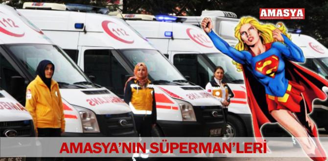 AMASYA'NIN SÜPERMAN'LERİ