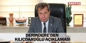 DERİNDERE'DEN KILIÇDAROĞLU AÇIKLAMASI
