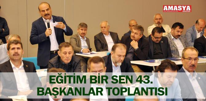 EĞİTİM BİR SEN 43. BAŞKANLAR TOPLANTISI