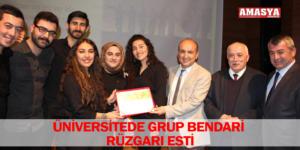 ÜNİVERSİTEDE GRUP BENDARİ RÜZGARI ESTİ