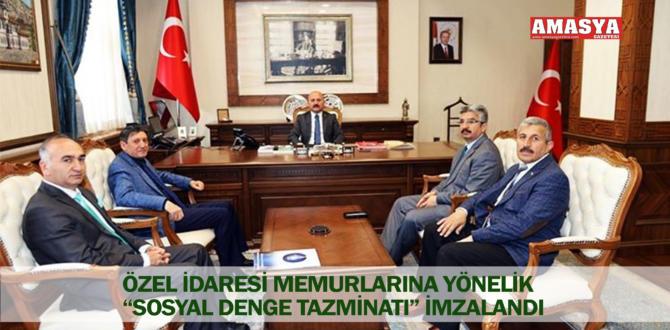 """ÖZEL İDARESİ MEMURLARINA YÖNELİK  """"SOSYAL DENGE TAZMİNATI"""" İMZALANDI"""