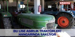BU LİSE ASIRLIK TRAKTÖRLERİ HANGARINDA SAKLIYOR