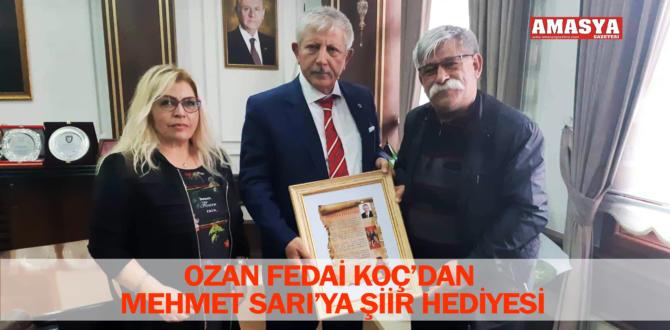 OZAN FEDAİ KOÇ'DAN MEHMET SARI'YA ŞİİR HEDİYESİ