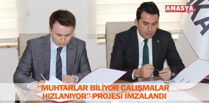 """""""MUHTARLAR BİLİYOR ÇALIŞMALAR HIZLANIYOR'' PROJESİ İMZALANDI"""
