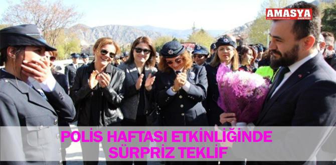 POLİS HAFTASI ETKİNLİĞİNDE SÜRPRİZ TEKLİF