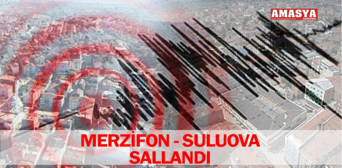 MERZİFON – SULUOVA SALLANDI