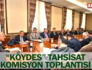 """KÖYDES"" TAHSİSAT KOMİSYON TOPLANTISI"