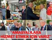 """""""AMASYALILARA HİZMET ETMEK İÇİN VARIZ"""""""