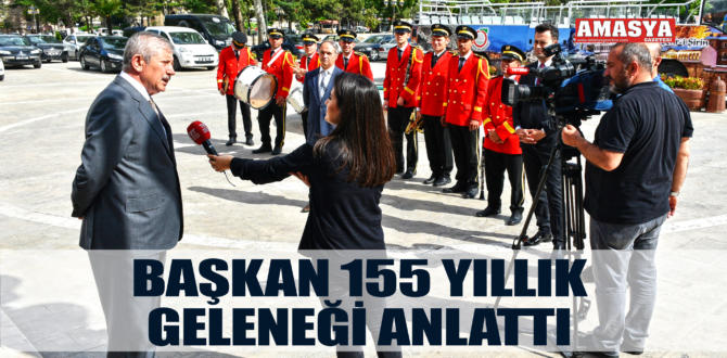 BAŞKAN 155 YILLIK GELENEĞİ ANLATTI