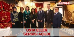 USTA ELLER SERGİSİ AÇILDI