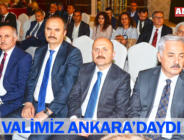 VALİMİZ ANKARA'DAYDI