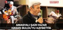 AMASYALI ŞAİR-YAZAR HASAN BULDU'YU KAYBETTİK