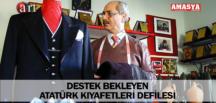 DESTEK BEKLEYEN ATATÜRK KIYAFETLERİ DEFİLESİ