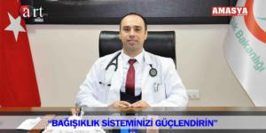"""""""BAĞIŞIKLIK SİSTEMİNİZİ GÜÇLENDİRİN"""""""
