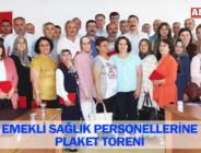 EMEKLİ SAĞLIK PERSONELLERİNE PLAKET TÖRENİ