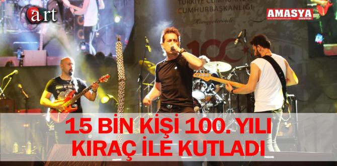 15 BİN KİŞİ 100. YILI KIRAÇ İLE KUTLADI