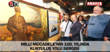 MİLLİ MÜCADELE'NİN 100. YILINDA KURTULUŞ YOLU SERGİSİ