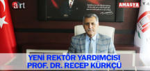 YENİ REKTÖR YARDIMCISI PROF. DR. RECEP KÜRKÇÜ