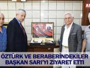 ÖZTÜRK VE BERABERİNDEKİLER BAŞKAN SARI'YI ZİYARET ETTİ