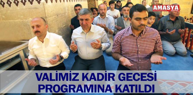 VALİMİZ KADİR GECESİ PROGRAMINA KATILDI