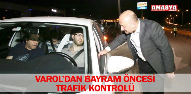 VAROL'DAN BAYRAM ÖNCESİ TRAFİK KONTROLÜ