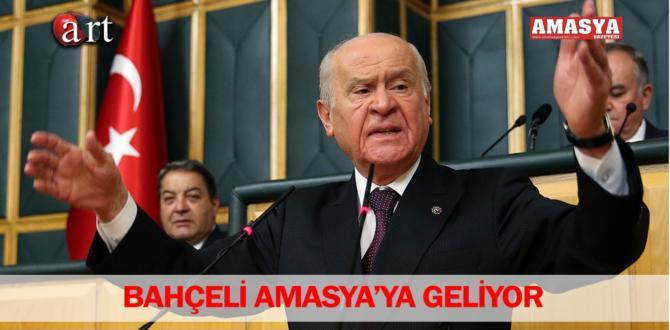 BAHÇELİ AMASYA'YA GELİYOR