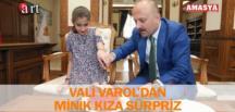 VALİ VAROL'DAN MİNİK KIZA SÜRPRİZ