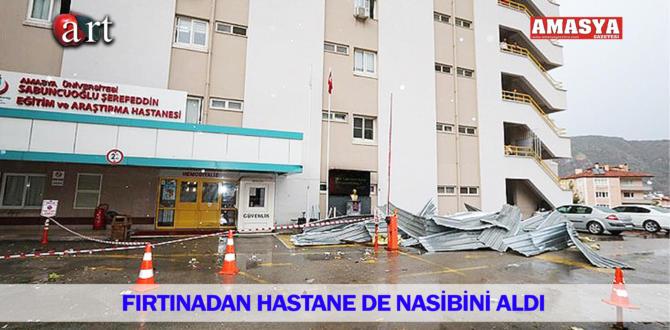 FIRTINADAN HASTANE DE NASİBİNİ ALDI