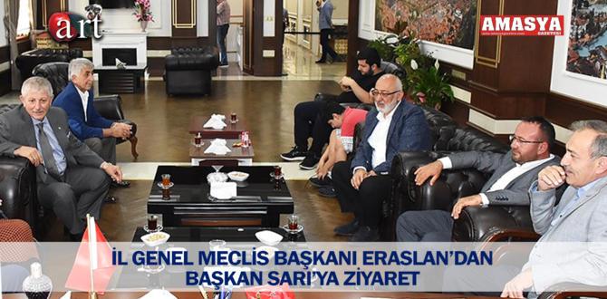 İL GENEL MECLİS BAŞKANI ERASLAN'DAN BAŞKAN SARI'YA ZİYARET