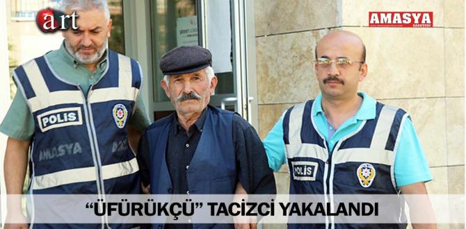 """""""ÜFÜRÜKÇÜ"""" TACİZCİ YAKALANDI"""