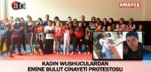 KADIN WUSHUCULARDAN EMİNE BULUT CİNAYETİ PROTESTOSU