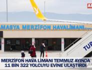 MERZİFON HAVA LİMANI TEMMUZ AYINDA 11 BİN 322 YOLCUYU EVİNE ULAŞTIRDI