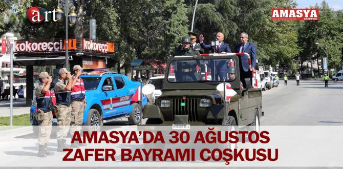 AMASYA'DA 30 AĞUSTOS ZAFER BAYRAMI COŞKUSU