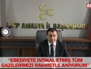 """""""EBEDİYETE İNTİKAL ETMİŞ TÜM GAZİLERİMİZİ RAHMETLE ANIYORUM"""""""