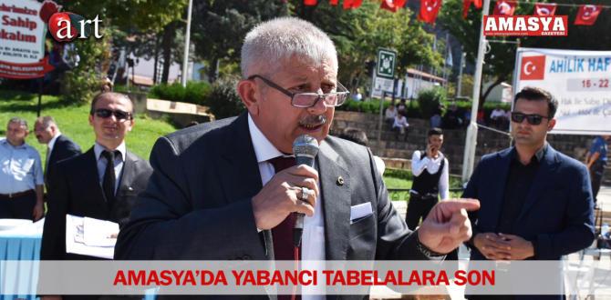 AMASYA'DA YABANCI TABELALARA SON