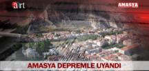 AMASYA DEPREMLE UYANDI