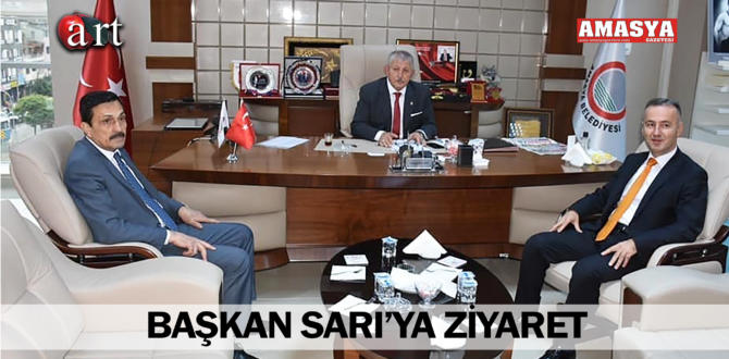 BAŞKAN SARI'YA ZİYARET