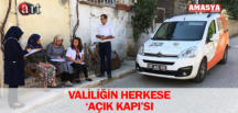 VALİLİĞİN HERKESE 'AÇIK KAPI'SI