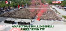 AMASYA'DA 8 BİN 110 BEDELLİ ASKER YEMİN ETTİ