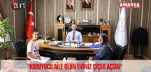 """""""KORUYUCU AİLE OLUN EVİNİZ ÇİÇEK AÇSIN"""""""