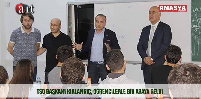 TSO BAŞKANI KIRLANGIÇ, ÖĞRENCİLERLE BİR ARAYA GELDİ