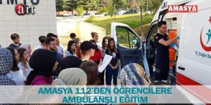 AMASYA 112'DEN ÖĞRENCİLERE AMBULANSLI EĞİTİM