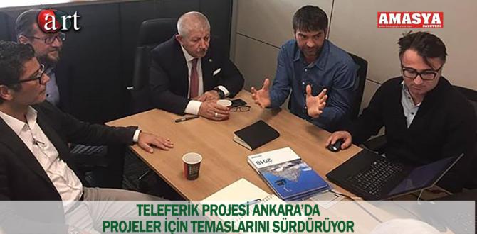 TELEFERİK PROJESİ ANKARA'DA PROJELER İÇİN TEMASLARINI SÜRDÜRÜYOR
